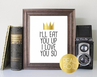 I'll Eat You Up I Love You So Foil Print // Gold Foil // Rose Gold Foil // Silver Foil // Where the Wild Things Are Foil Print // Nursery