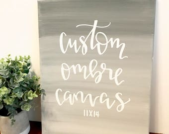 11x14 solid custom ombre canvas- ombre sign, ombre canvas, grey ombre, mint ombre, custom quote, custom sign, custom canvas, canvas quote