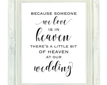 Because Someone We Love is in Heaven A little bit of heaven is at our Wedding, Instant Download Wedding Memorial Sign, Printable 8x10