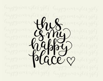 this is my happy place, svg, svg cut file, svg cutting file, printable art, instant download