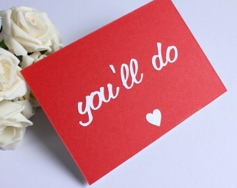 Funny 'You'll Do' Anniversary | Birthday Postcard / Card in Red and White by DPJ Designs
