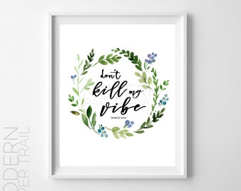 Kendrick Lamar Quotes | Don't Kill My Vibe Lyrics | Rap | Digital Print | Instant Download | Watercolor | Wreath | Typography | Printable