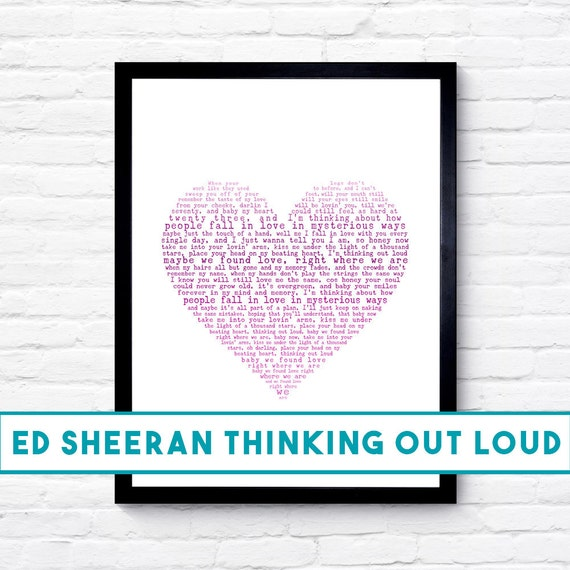 Ed Sheeran Thinking Out Loud Song Lyric Print Valentines Day