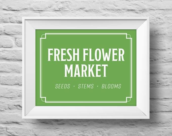 FRESH FLOWER MARKET unframed Typographic poster, inspirational print, garden, greenhouse, flowers, wall decor, quote art. (R&R0161green)
