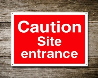 Caution Site Entrance, Metal Sign, Beware Sign, Beware Signage, Beware Signs, Beware Wall Sign, Caution Sign, Warning Sign, 434