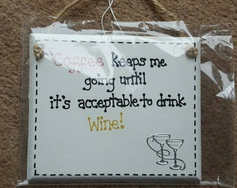 Humour Funny Coffee Keeps Me Going Until It's Acceptable To Drink Wine Plaque Gift