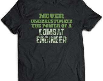 Combat Engineer T-Shirt. Combat Engineer tee present. Combat Engineer tshirt gift idea. - Proudly Made in the USA!