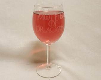 "Game of Thrones Inspired ""Mother of Dragons"" Wine Glass"