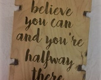 """believe you can and your halfway there"""" Plaque"""