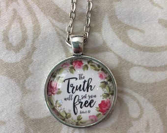 THE TRUTH WILL Set You Free Scripture Pendant