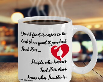 People who haven't red hair don't know what trouble is coffee mug - Redhead gift
