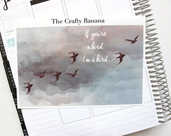 If you're a bird I'm a bird - Inspired by The Notebook - The Notebook Movie - 1 Sticker Sheet