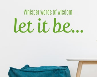 Let it be... - Vinyl Wall Decal Quote