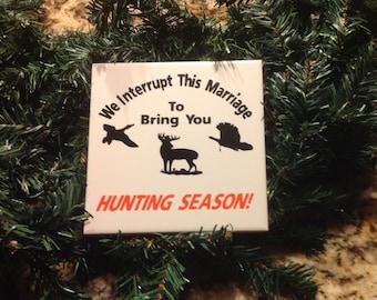 Hunting Season Funny Tile