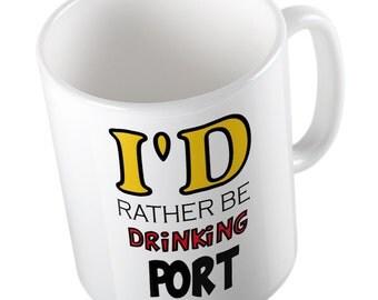 I'd rather be drinking port mug