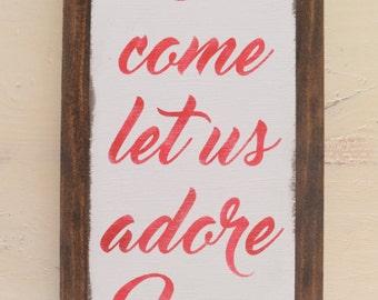 O Come Let Us Adore Him MINI