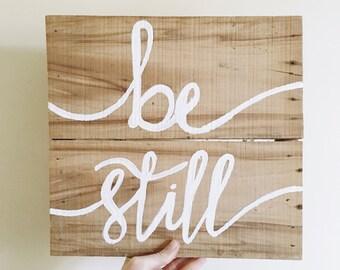 BE STILL, wooden sign