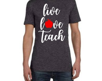 Live Love Teach Shirt, Teacher Shirt, Back to School, Teacher Gift, Teacher Christmas Gift, Teacher Monogram, Teacher Appreciation