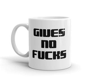 11 oz Coffee Mug: Funny Give No Fuck