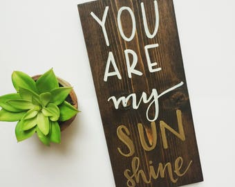 SALE You Are My Sunshine Wood Sign