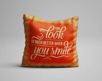 You Look So Much Better When You Smile Quote Pillow Inspirational Quote Pillow Motivational Quote Cushion with Quote Pillow Saying Statement