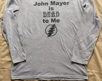 John Mayer is Dead to Me Long Sleeve T-shirt
