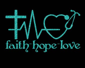 Faith hope and love nurses decal-Nurses decal-Faith decal - Love decal faith hope and love decal- glitter decal - Patterned decal