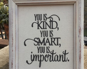 You is kind,you is smart,you is important,Quote on canvas,framed saying,best friend gift,Abileen Clark,inspirational quote,painted canvas
