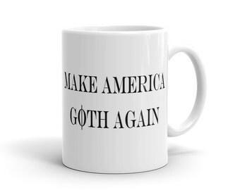 Make America Goth Again Mug, Gothic Mug, Gothic Gift, Funny Goth Mug, Funny Goth Gift for goth gift idea for goth sanders Mug election #1206