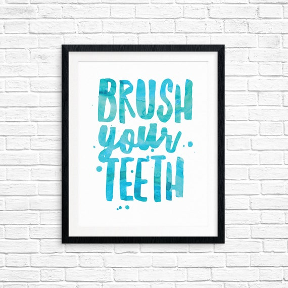 Printable Art, Bathroom Quote, Brush Your Teeth, Inspirational Print, Typography Quote, Art Prints, Digital Download Print, Quote Printables