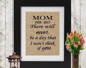 Loss of a Mother - There will never be a day - In Memory of Mom - Loss of a Mom - Rustic Personalized Memorial Gift - Mom Condolence Gift