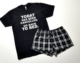Today Has Been Cancelled Pajama Set - Womens T-Shirt - Flannel Shorts - Womens Pajamas - Funny Pajamas - Gift for Her