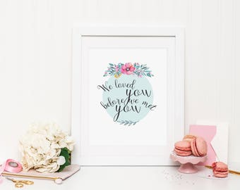 Loved you before we met you Wall Print ***DIGITAL FILE***