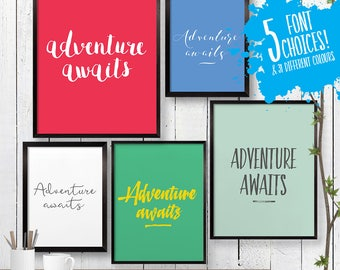 Adventure Awaits Quote Print, Wall Art, Room Decor, Modern, Poster, Kitchen Art, Gift for Her 8x10 A4 11x14 A3