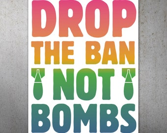 Drop the Ban Not Bombs Anti-Trump PRINTABLE Protest Poster | Anti-War Sign