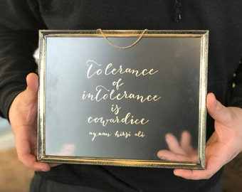 tolerance of intolerance is cowardice | 8x10 inch Glass + Brass Sign | 100% of proceeds donated to charity
