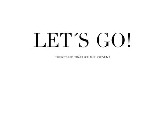 Lets go Poster- Digital art, Inspirational wall decoration