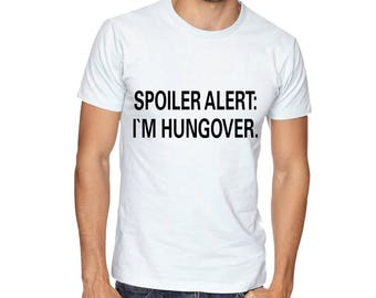 Spoiler, Alert, I AM, Hungover, Drink, SVG, Cricut Files, Silhouette Files, Cameo, Vector, T-shirt, Iron On