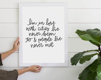 I'm In Love With Cities I've Never Been To & People I've Never Met Quote, Digital Download, Inspirational Quote, Travel Quote, Art Print