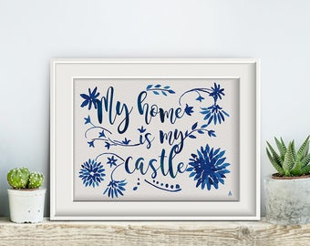 My home is my Castle, poster, print, print, typography art, calligraphy, flower