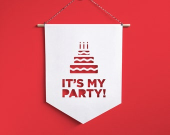 Birthday Banner, Wall Quotes, Its my party!, Hanging Banner, Kid's Room Banner, Nursery Decor, Baby Wall Art, Baby Banner