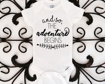 And so the adventure begins onesie, adventure onesie, baby onesie, baby clothing