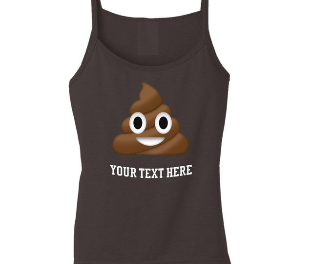 Poop Emoji Cami | Add your own phrase