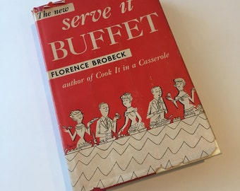 Vintage Cookbook - The New Serve It Buffet - Recipe Book - 1950s Cookbook - Vintage Kitchen - Florence Brobeck - Buffet Recipes