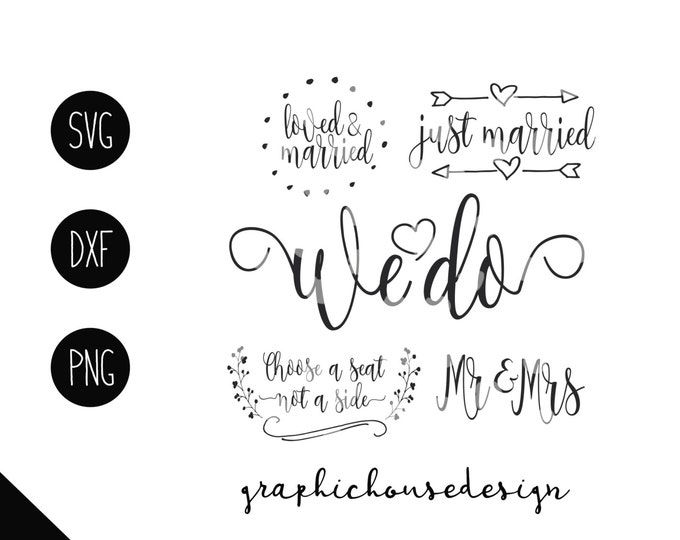 wedding svg, we do svg, mr and mrs svg, just married svg, choose a seat not a side svg, bride svg, groom svg, svg files, cutting files,