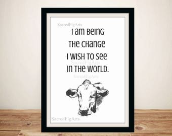 vegan wall art, veganism print, gandhi quotes, be the change, compassion artwork, animal lover, cow drawing, vegetarian, animals right, love