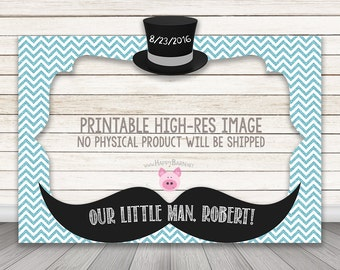 """PRINTABLE Little Man Baby Shower or birthday party photo booth frame 30"""" x 40"""" OR custom size Photo Booth Prop photo frame Boy Mustache Hat"""