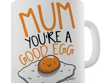 Mum You're A Good Egg Ceramic Mug