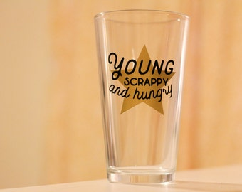 YOUNG SCRAPPY HUNGRY pint glass || hamilton broadway musical theater inspired pint glass drink ware