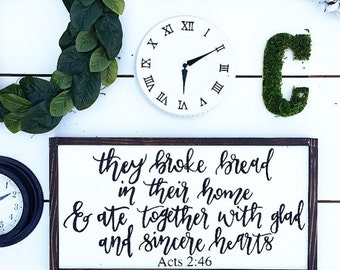 Acts 2:46 sign, bible verse sign, They broke bread sign, dinning room sign,